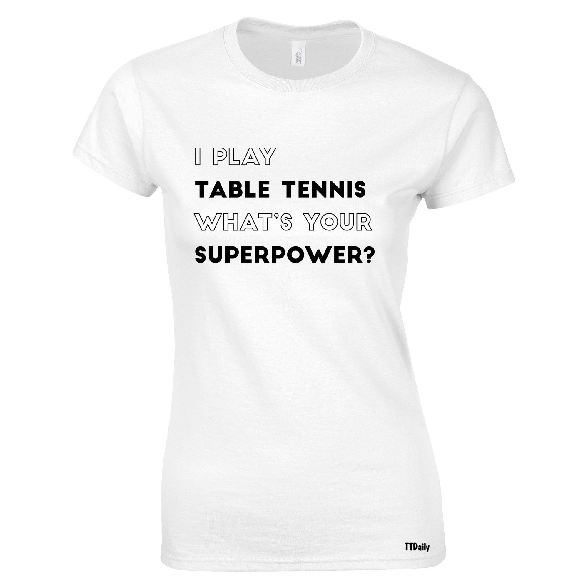 Funny I Play Table Tennis Womens T Shirt Whats Your Superpower