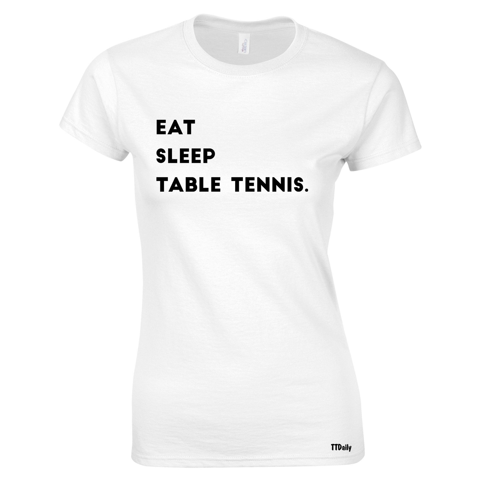 Eat Sleep Table Tennis Womens TShirt