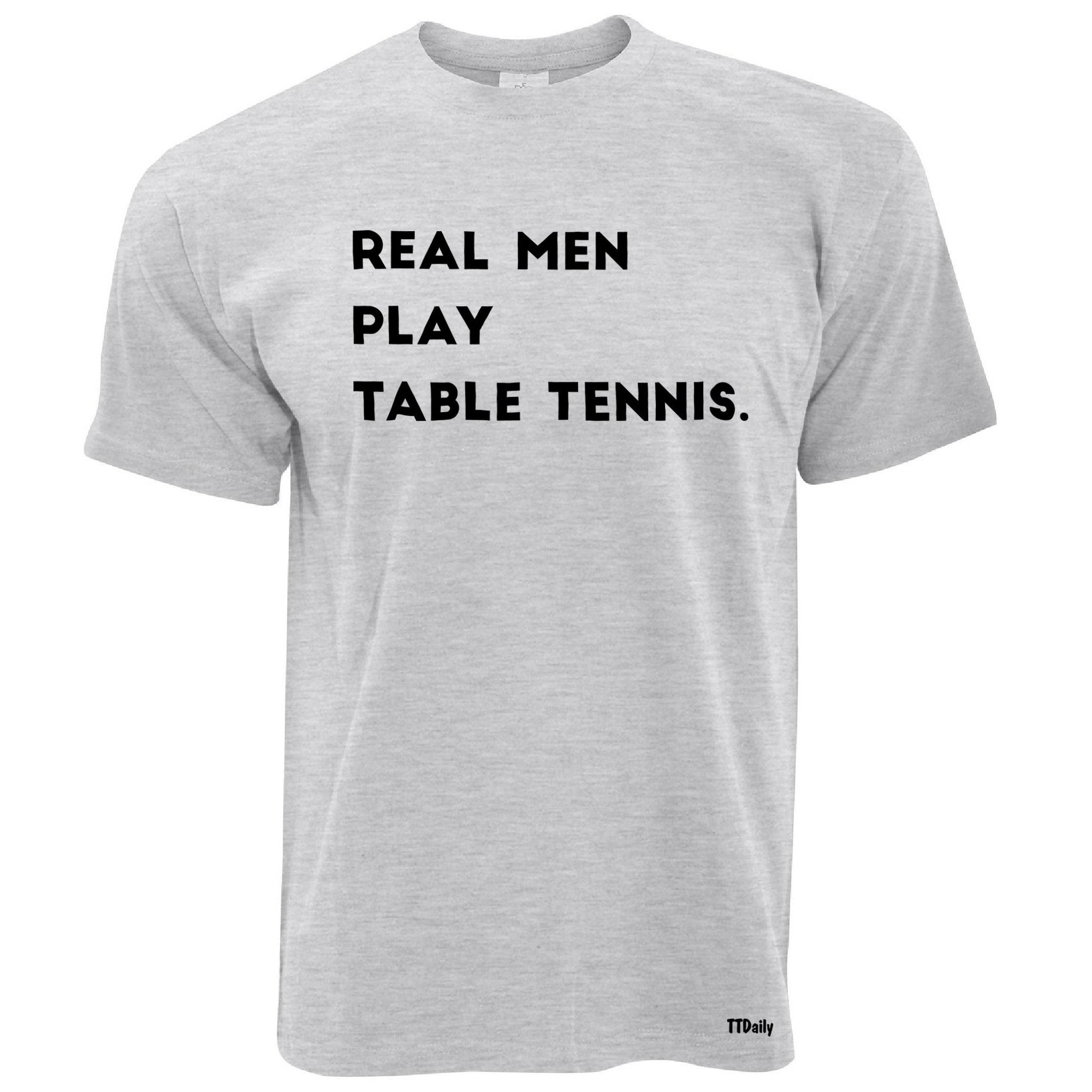 Real Men Play Table Tennis T Shirt