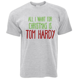 90efcd2679 Funny Christmas Mens T-Shirt All I Want For Christmas Is Tom Hardy