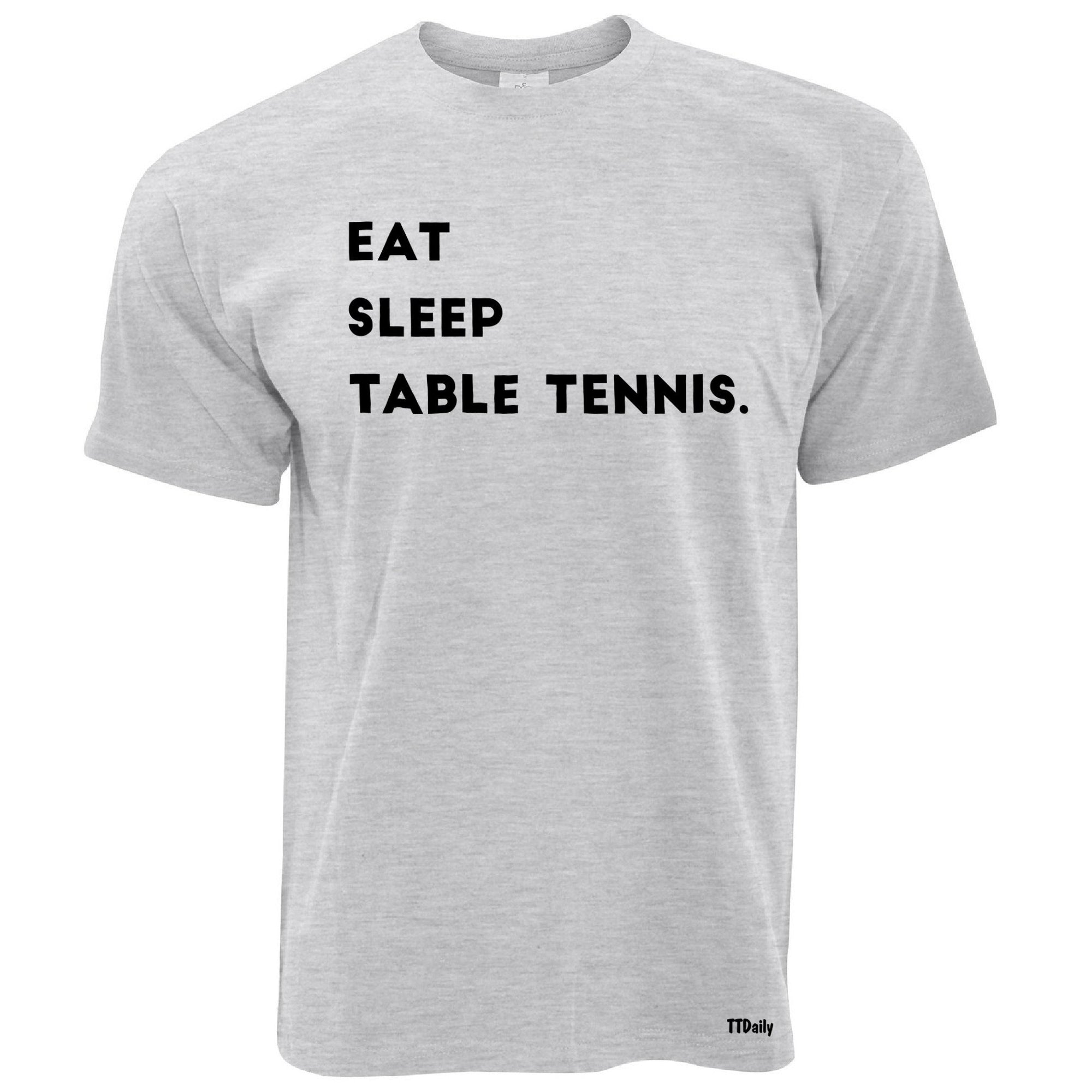 Eat Sleep Table Tennis T Shirt