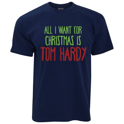 Funny Christmas Mens T-Shirt All I Want For Christmas Is Tom Hardy