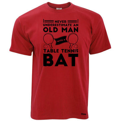 Table Tennis T Shirt Never Underestimate An Old Man With A Bat