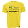 Funny I Play Table Tennis T Shirt Whats Your Superpower