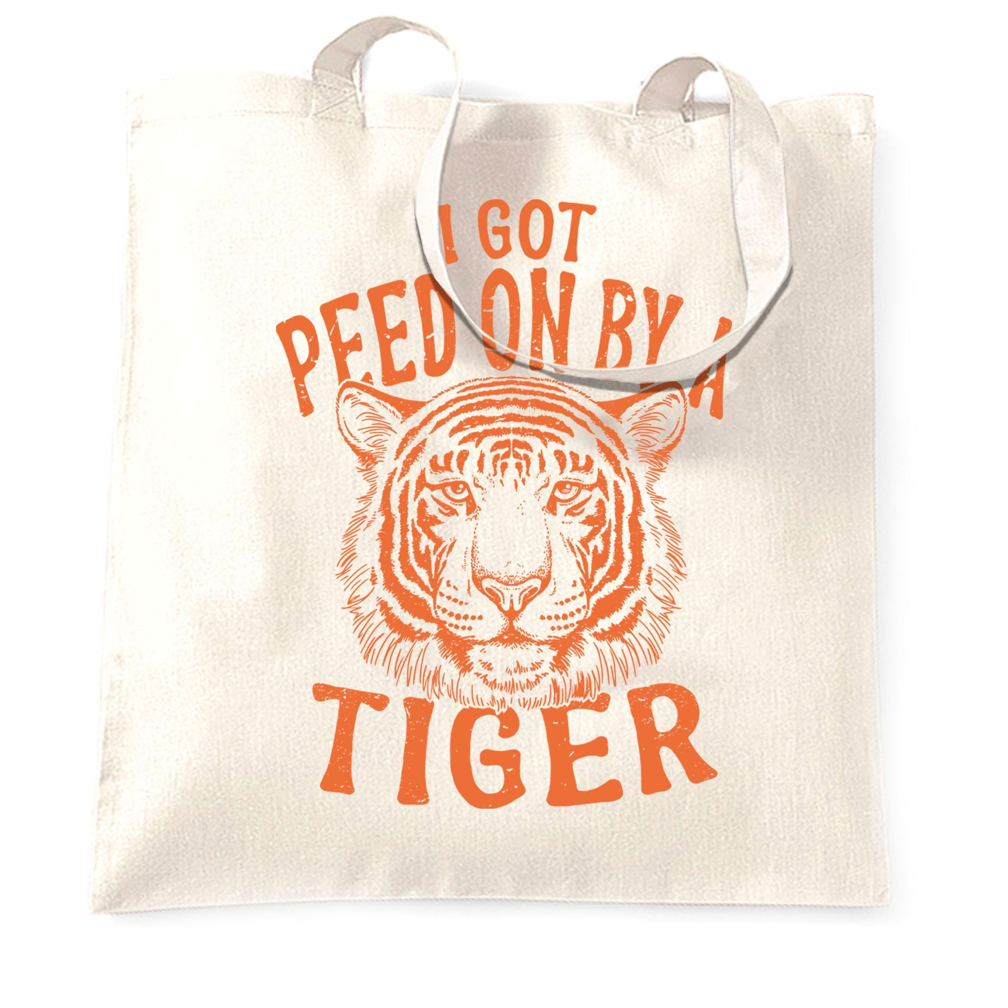 Funny Tote Bag I Got Peed On By A Tiger