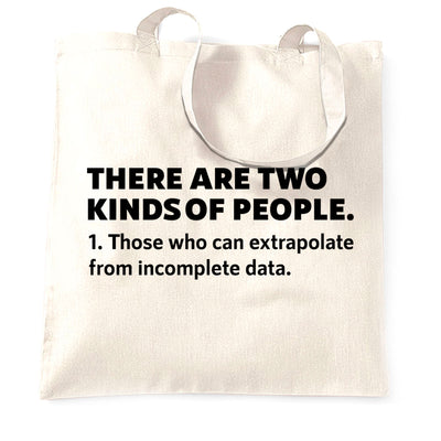 There Are Two Kinds Of People Tote Bag