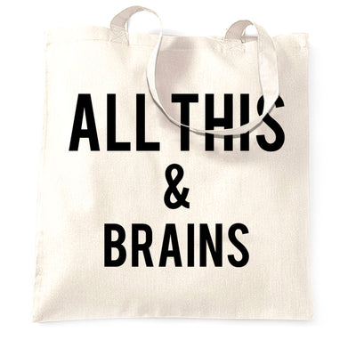 All This And Brains Tote Bag