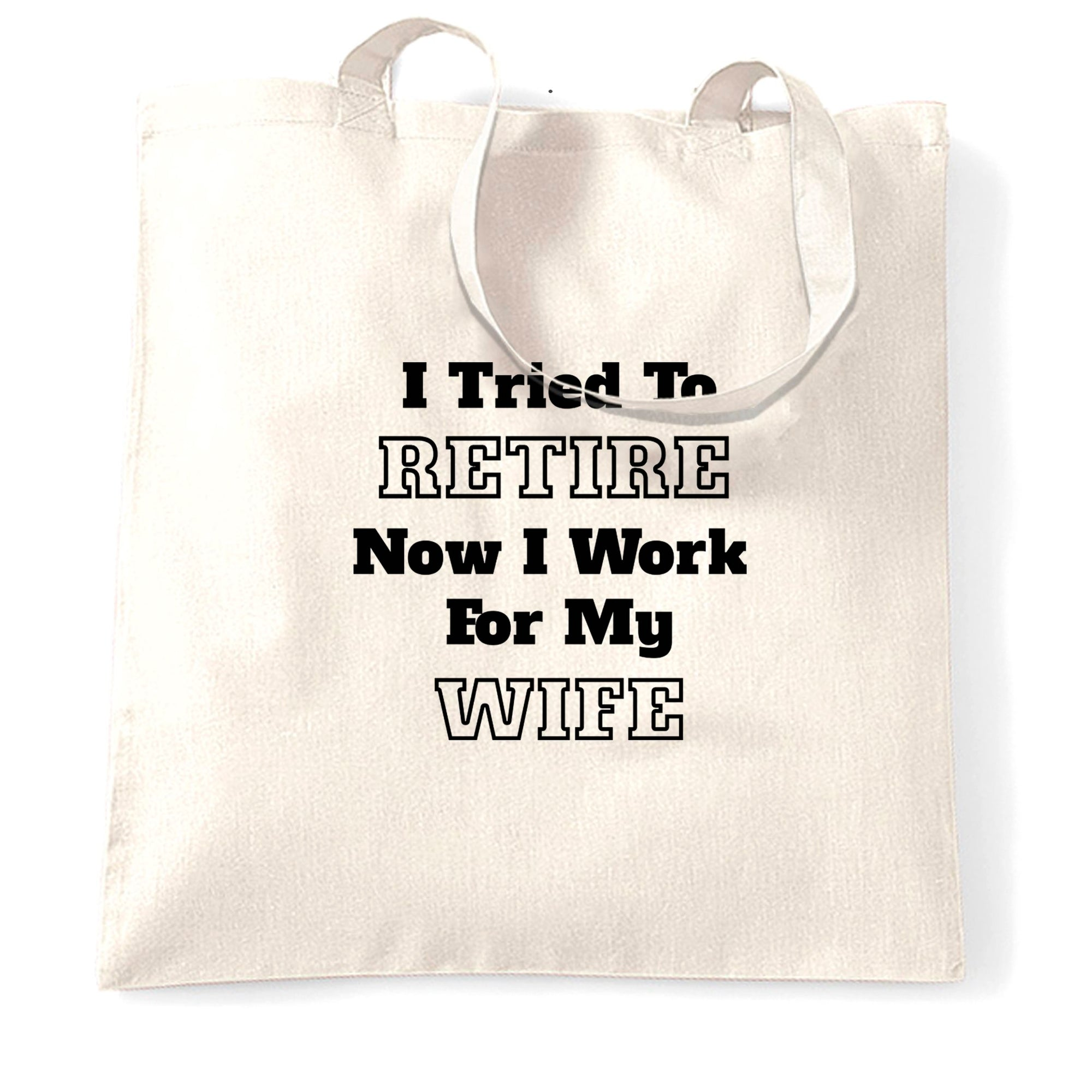 Funny Retirement Tote Bag I Tried to Retire...