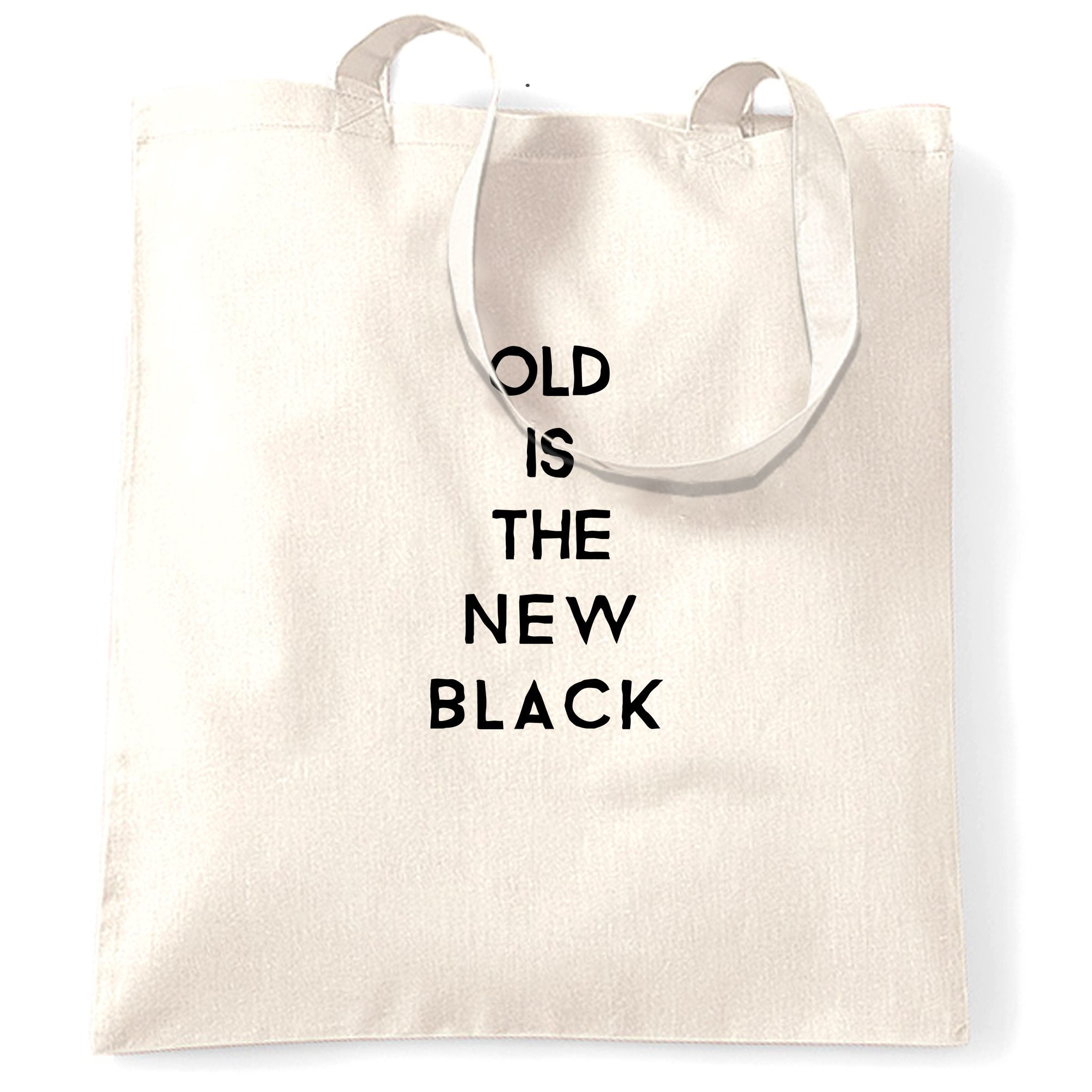 Birthday Tote Bag Old Is The New Black Slogan