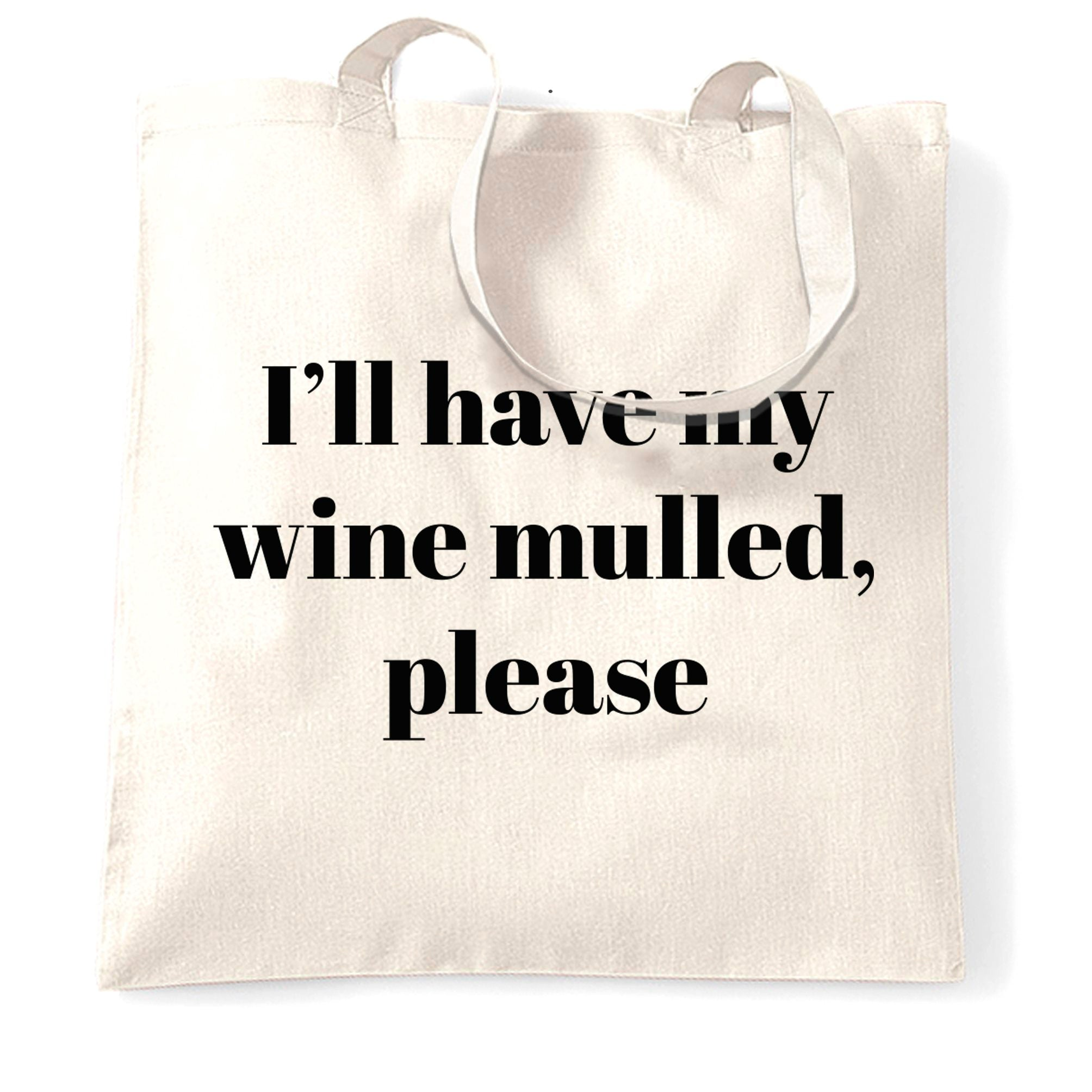 Joke Xmas Tote Bag I'll Have My Wine Mulled Please