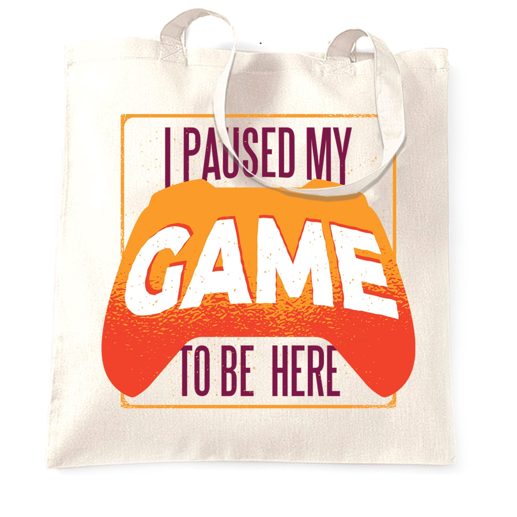 Gaming Tote Bag I Paused My Game For This