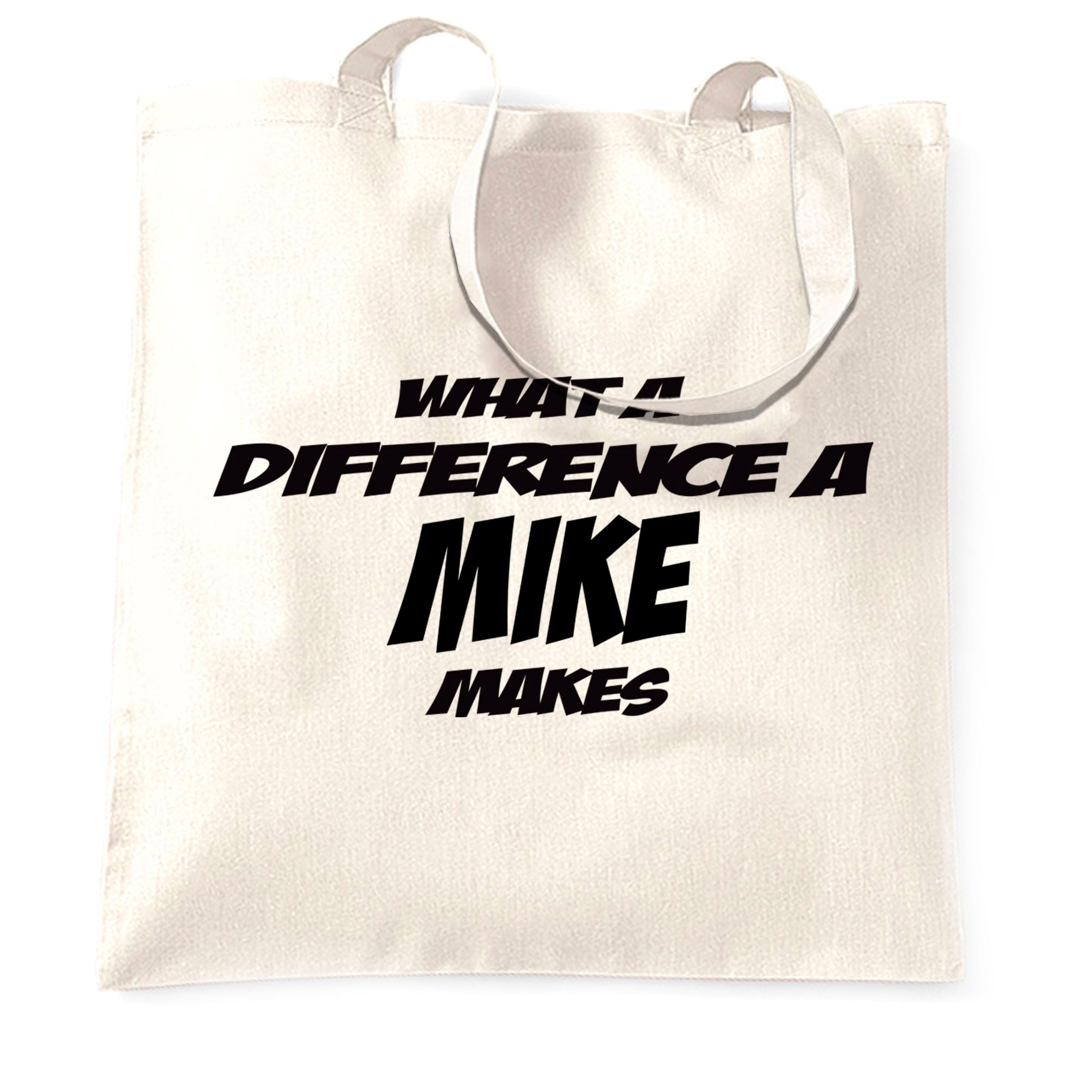 Novelty Tote Bag What A Difference A Mike Makes