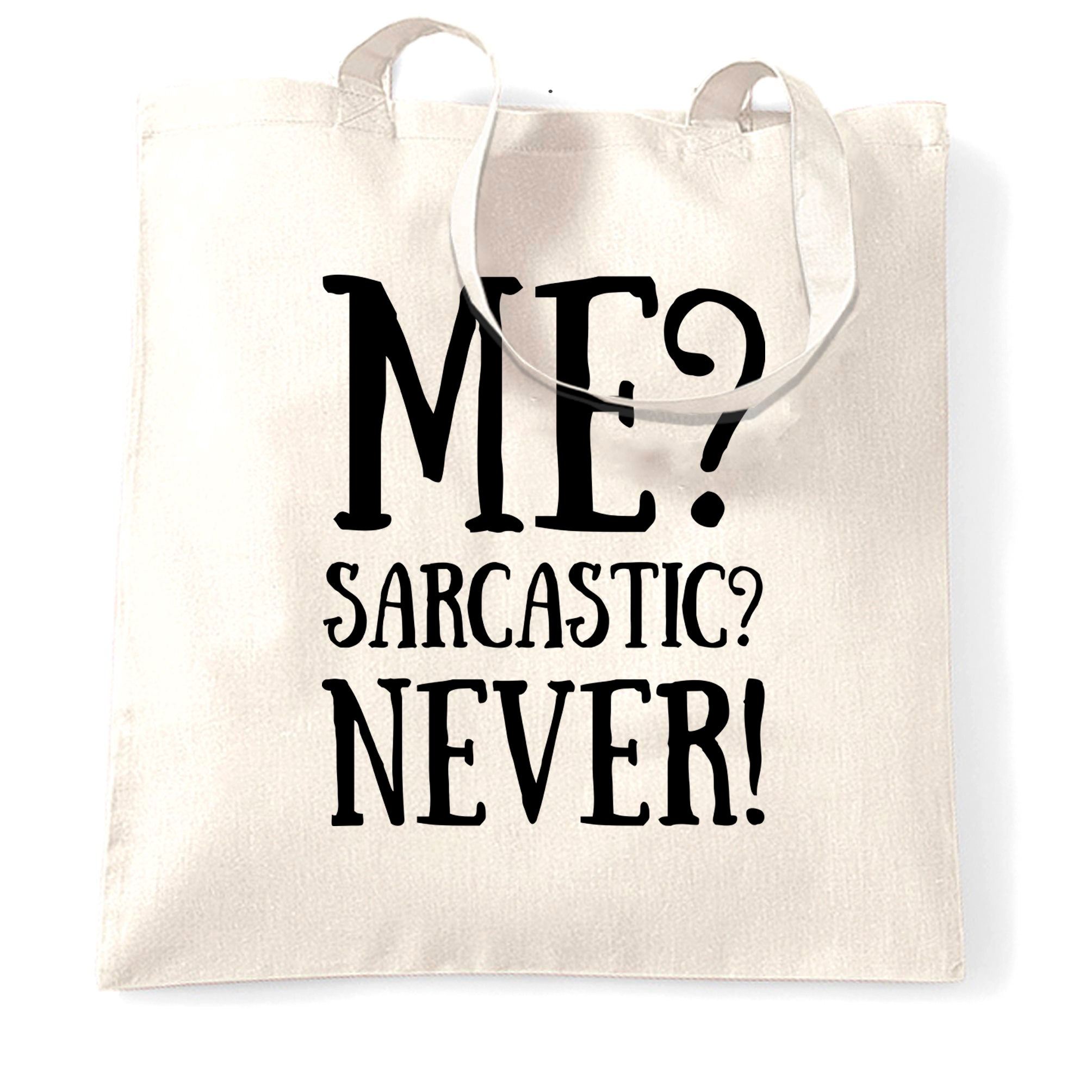 Novelty Sassy Tote Bag Me? Sarcastic? Never! Slogan