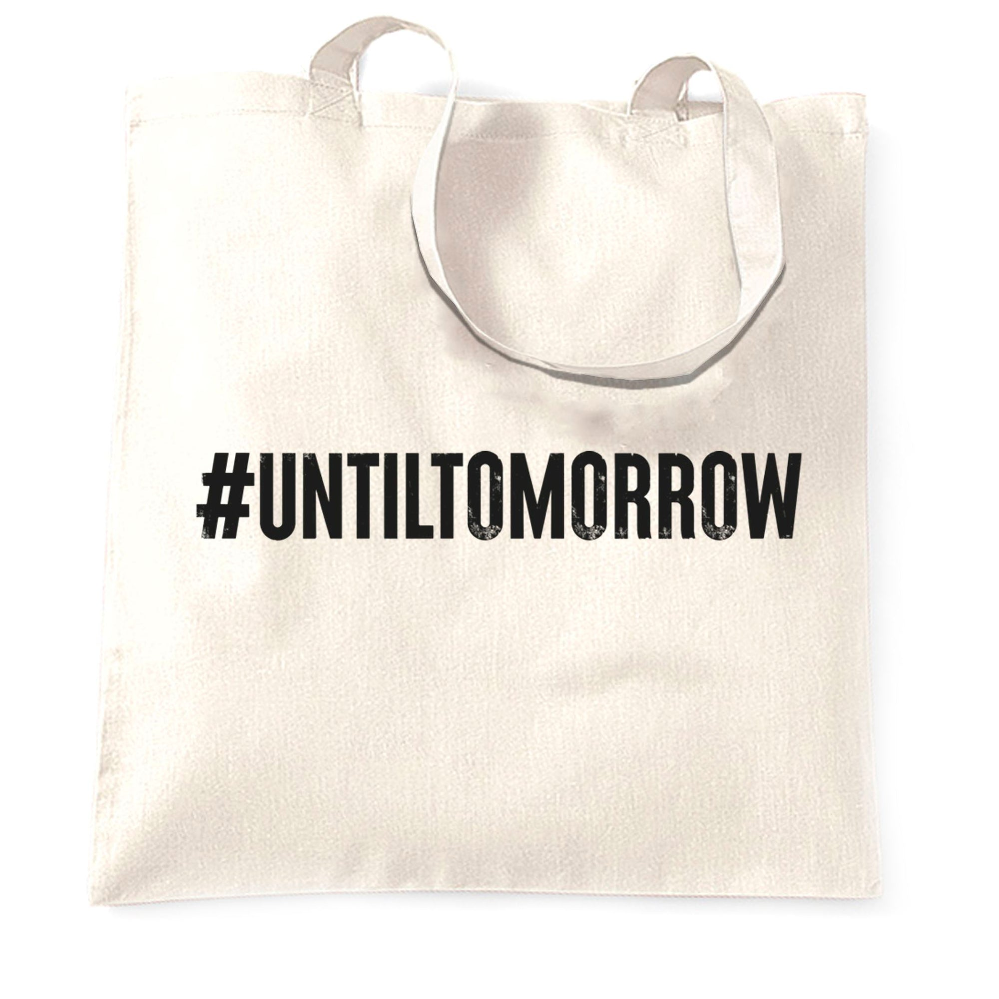 Until Tomorrow Tote Bag #UntilTomorrow Internet Trend