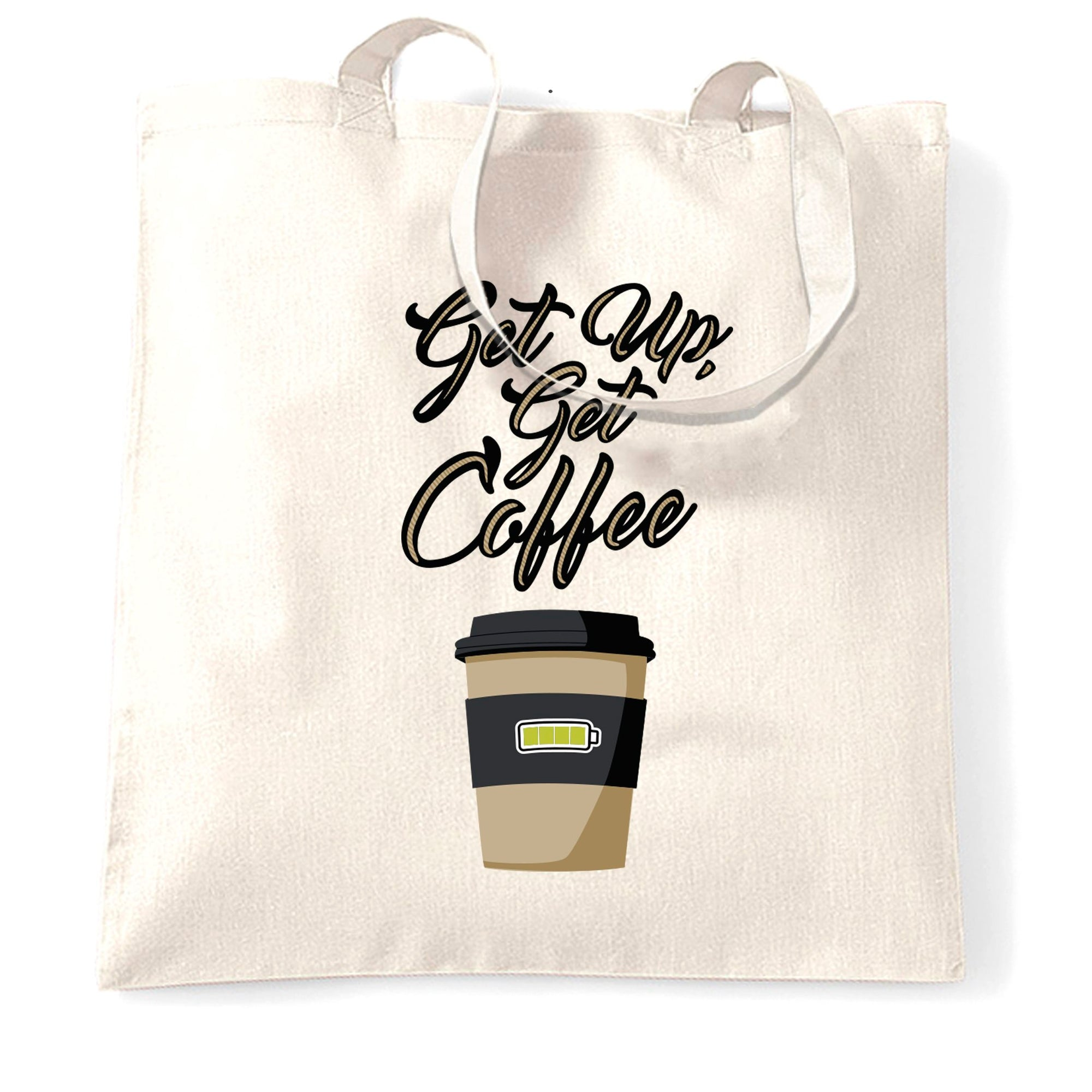 Morning Motivation Tote Bag Get Up, Get Coffee Slogan