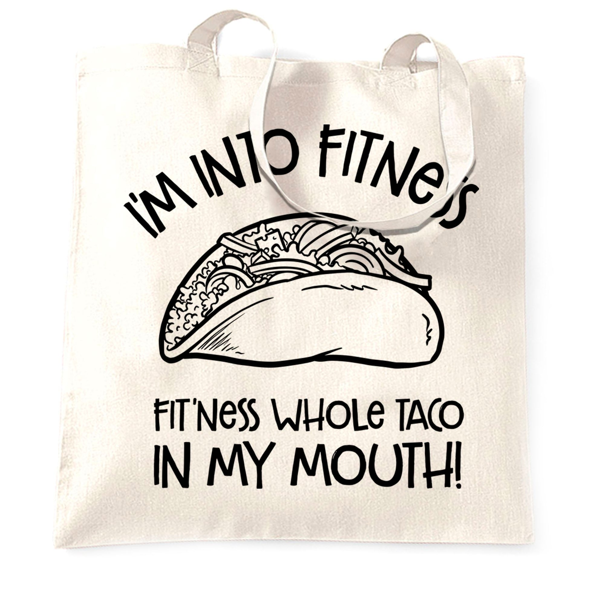 Funny Tote Bag I'm Into Fitness Whole Taco In My Mouth