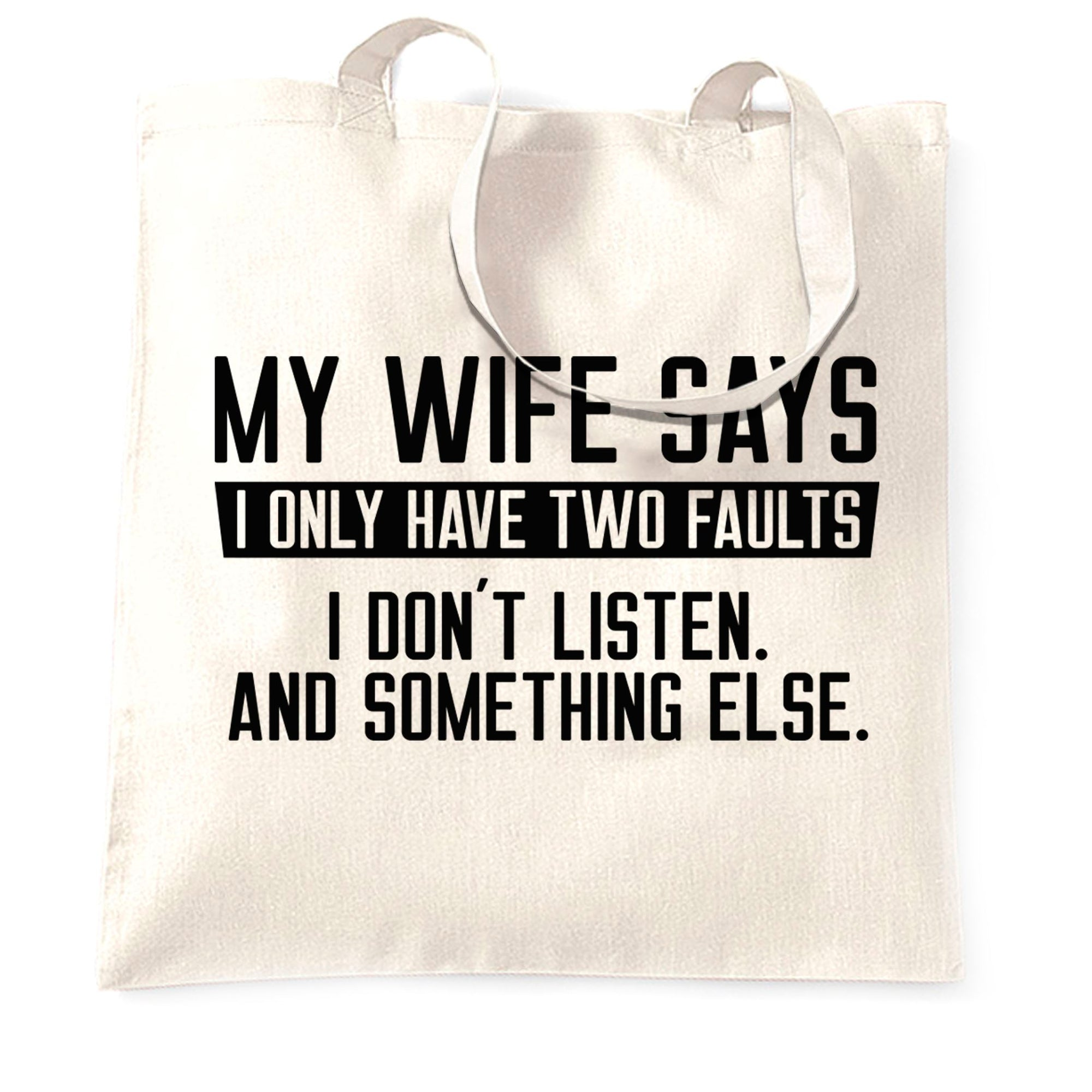 My Wife Says I Don't Listen Funny Tote Bag