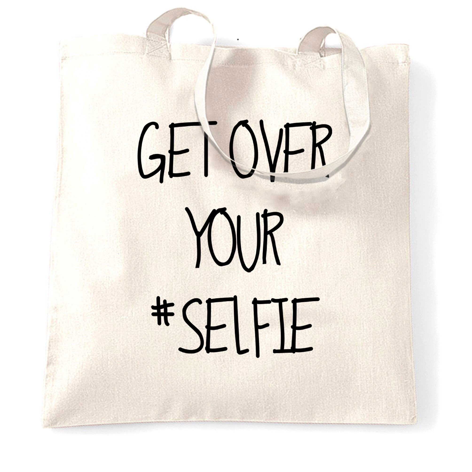 Get Over Yourself Selfie Tote Bag