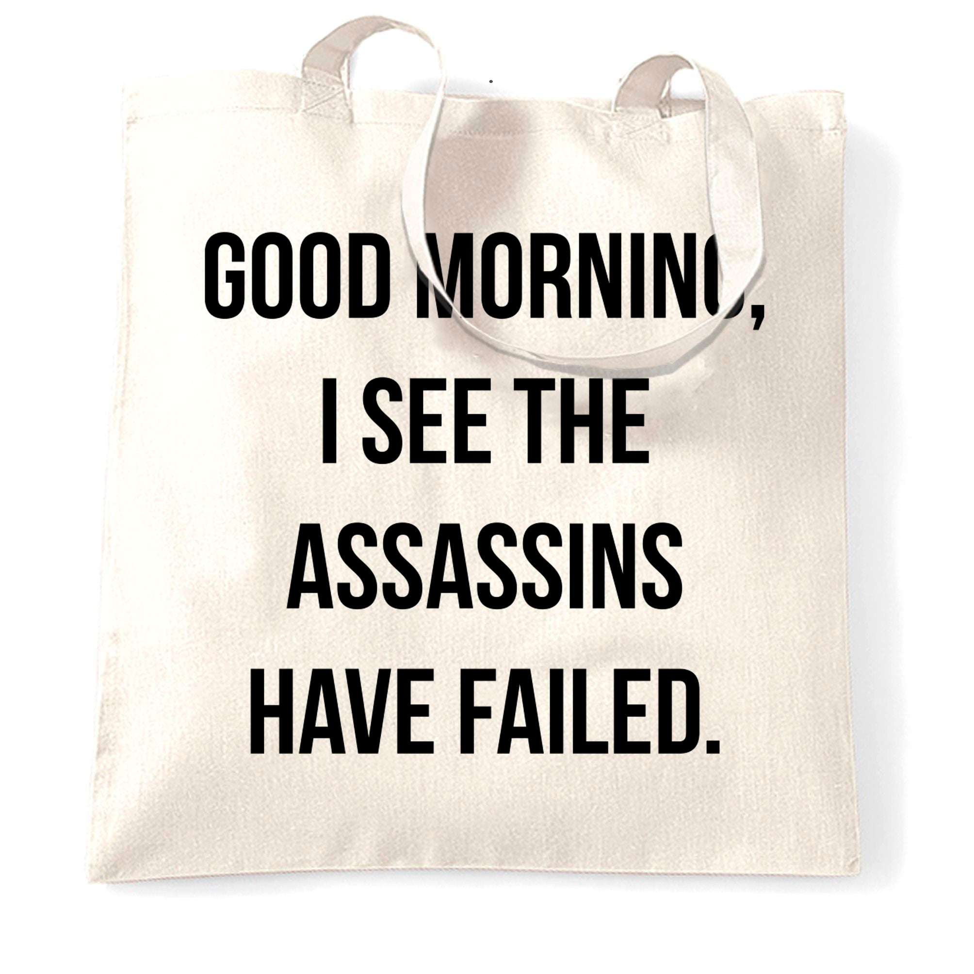 Novelty Tote Bag I See The Assassins Have Failed Joke