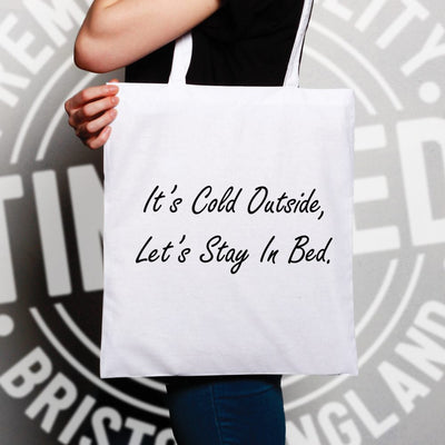 Christmas Tote Bag It's Cold Outside Let's Stay In Bed