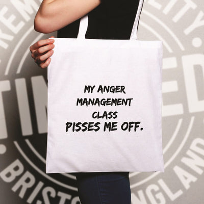 Joke Tote Bag My Anger Management Class Pisses Me Off