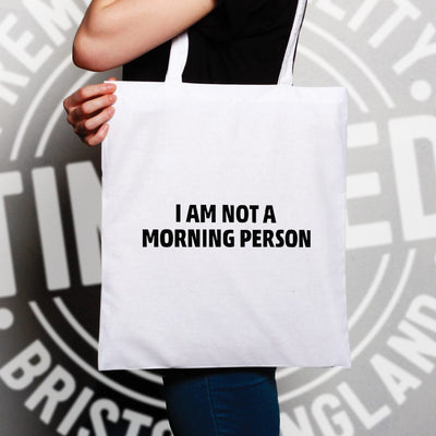 Novelty Slogan Tote Bag I Am Not A Morning Person
