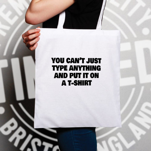 You Can't Just Put Anything On A Tote Bag Novelty Joke