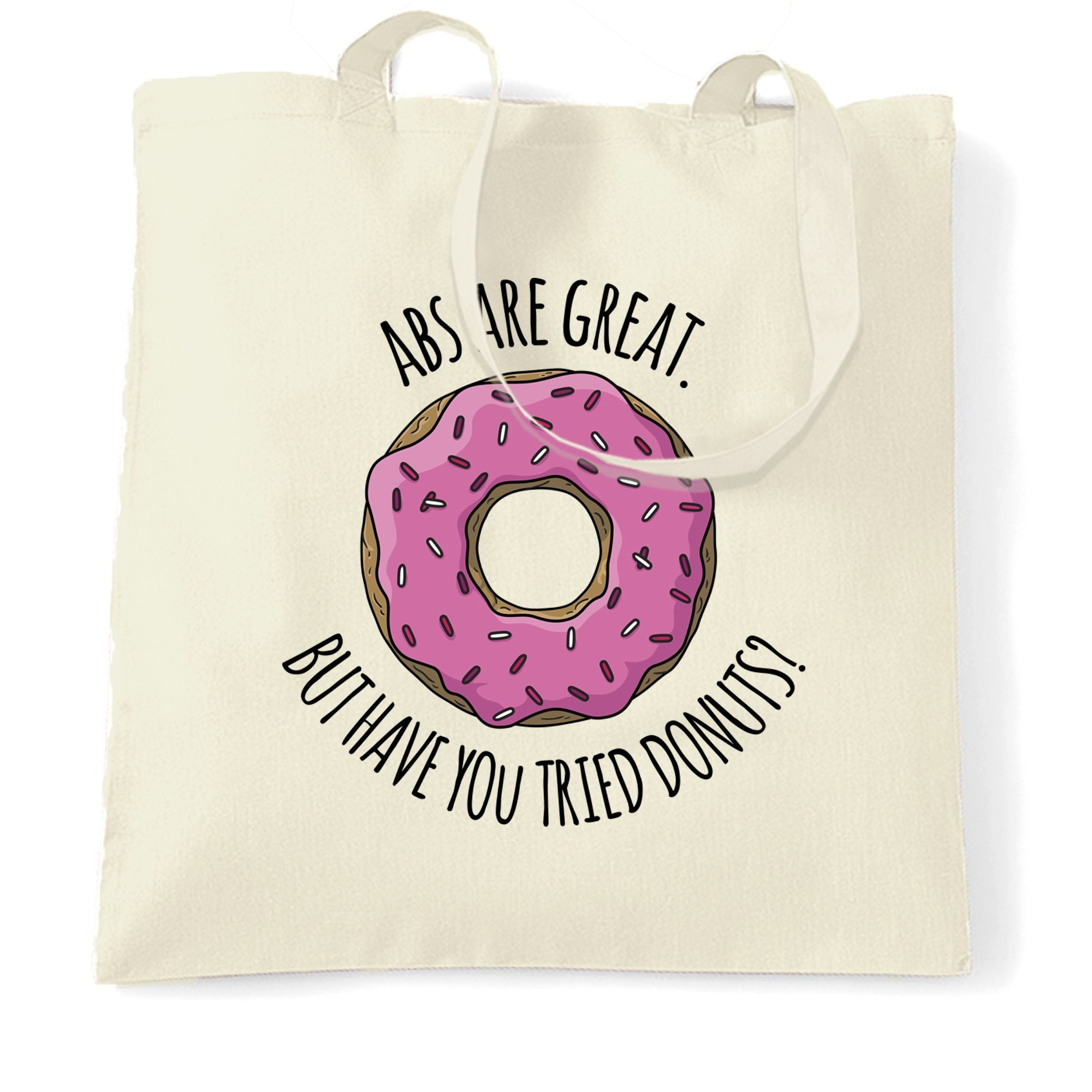 Joke Tote Bag Abs Are Great But Have You Tried Donuts?