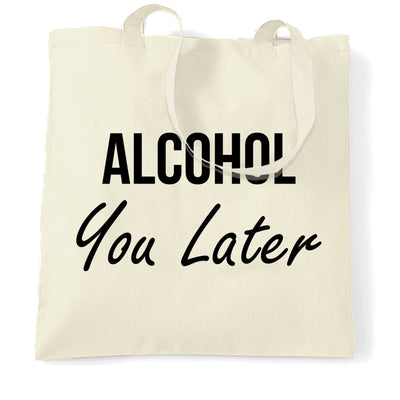 Novelty Tote Bag Alcohol You Later Pun I'll Call