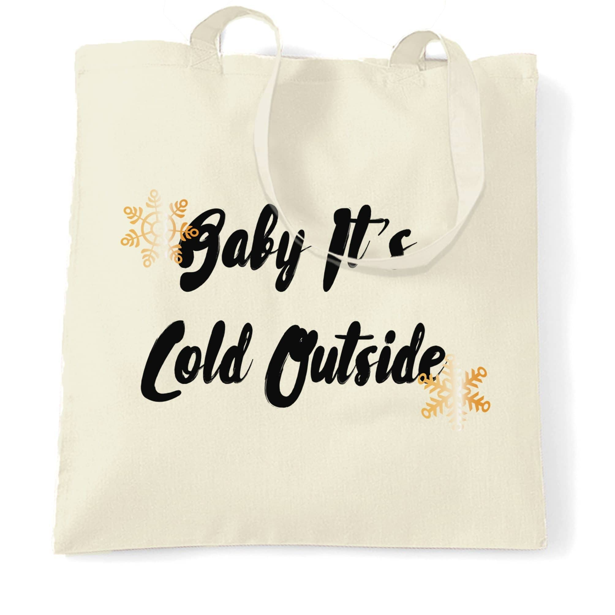 Christmas Tote Bag Baby, It's Cold Outside Slogan