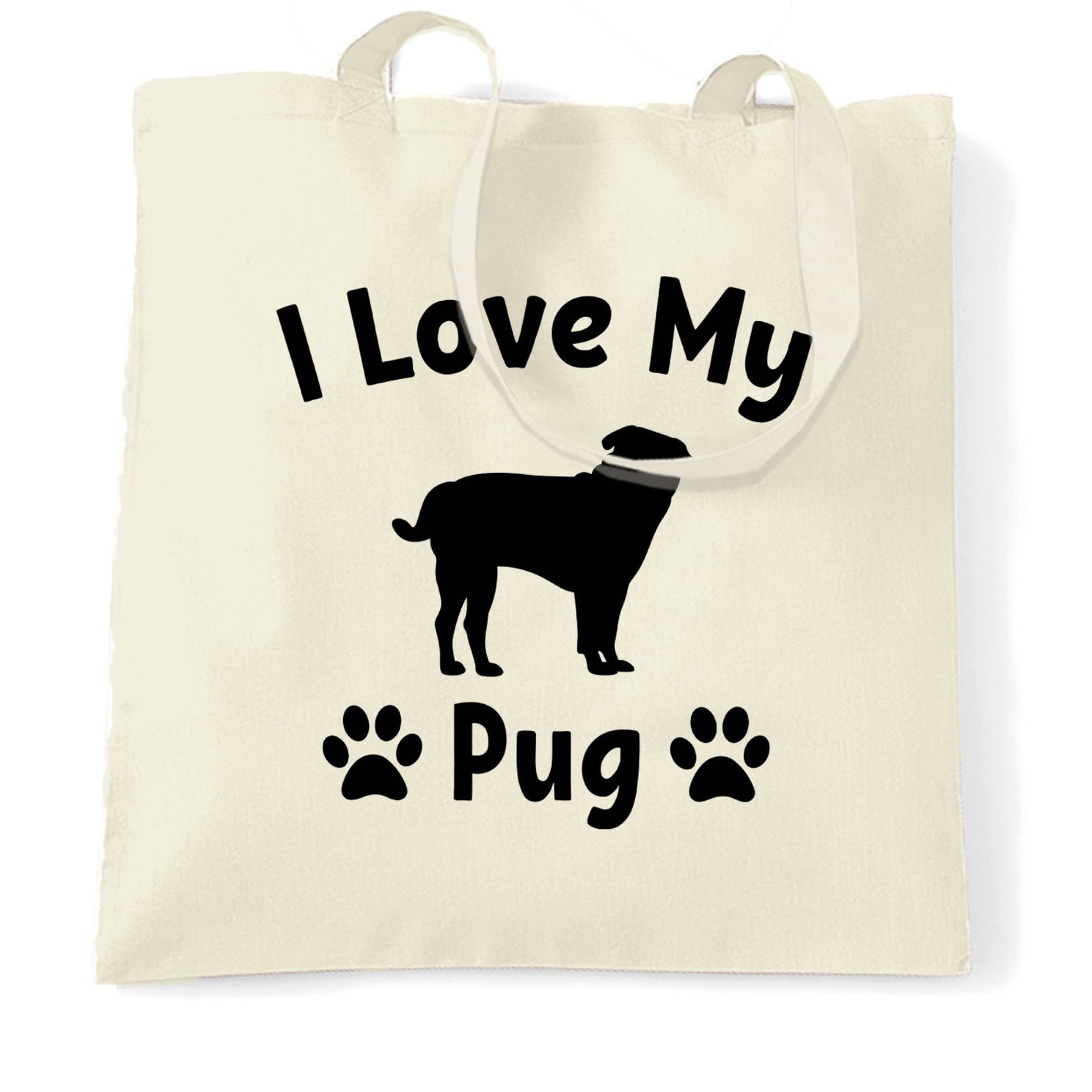 Dog Owner Tote Bag I Love My Pug Slogan