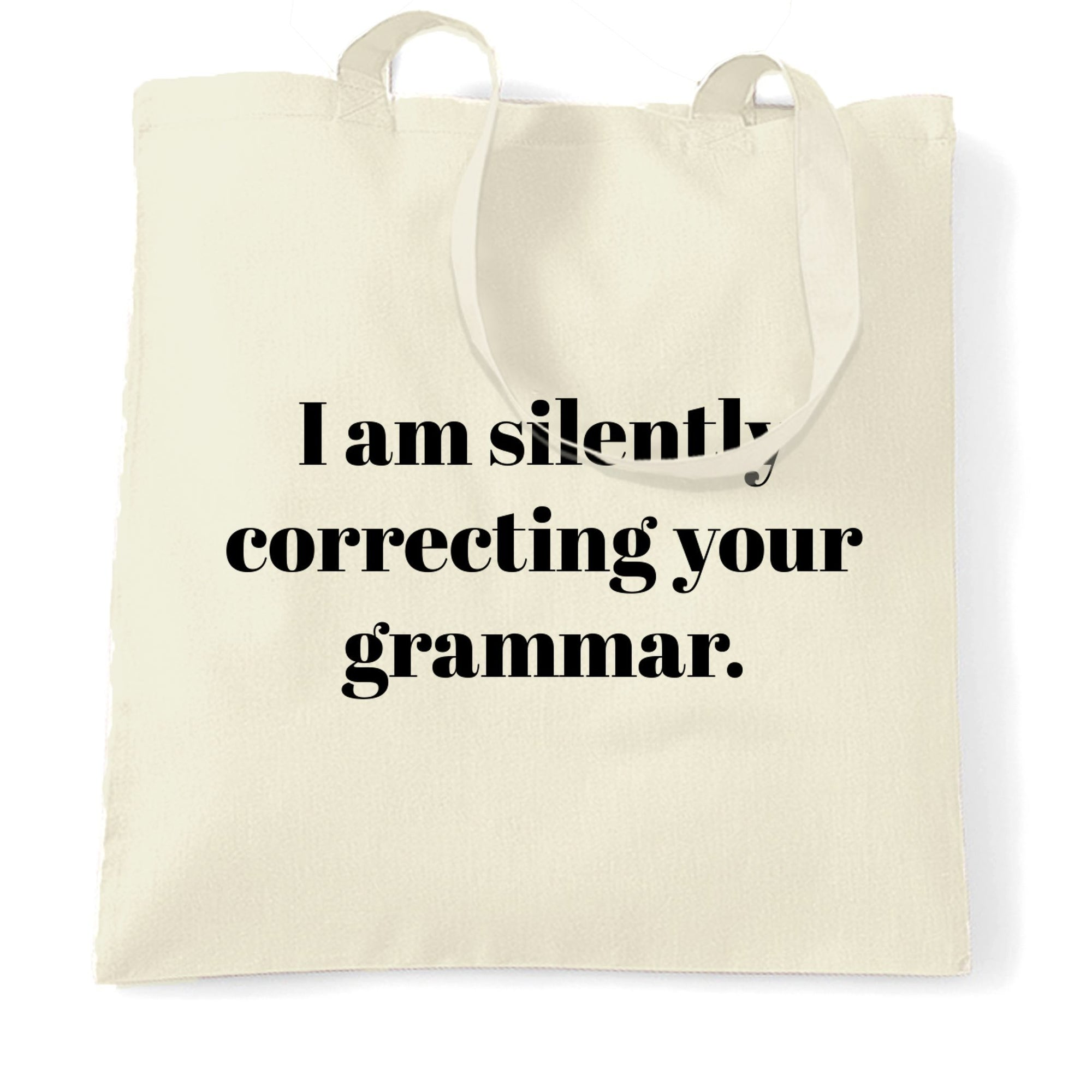 Novelty Tote Bag I Am Silently Correcting Your Grammar