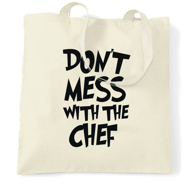Novelty Barbecue Tote Bag Don't Mess With The Chef Joke