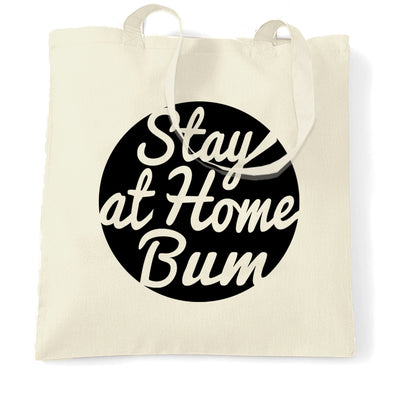 Novelty Tote Bag Stay At Home Bum Logo Slogan