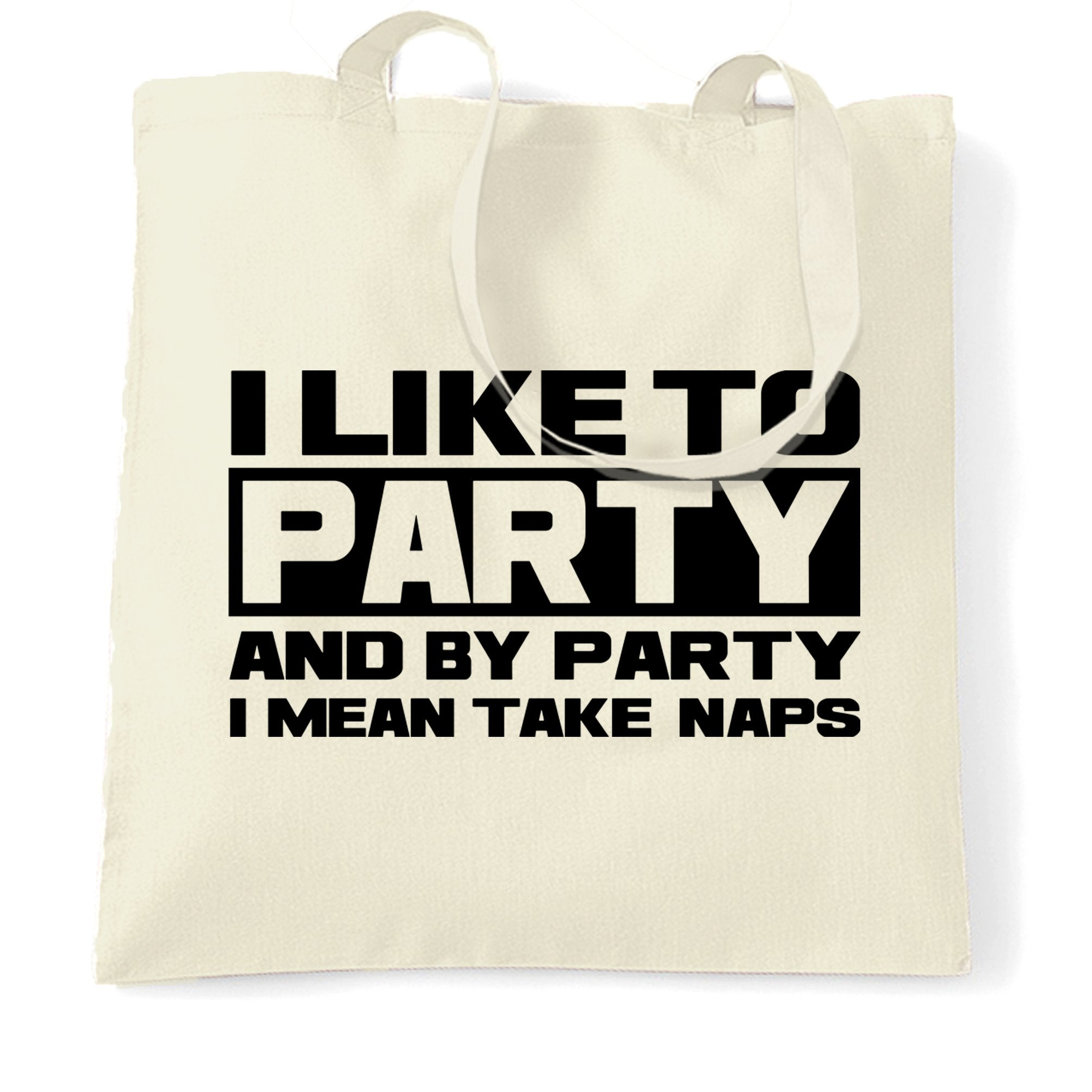 Novelty Tote Bag I Like To Party, I Mean Take Naps