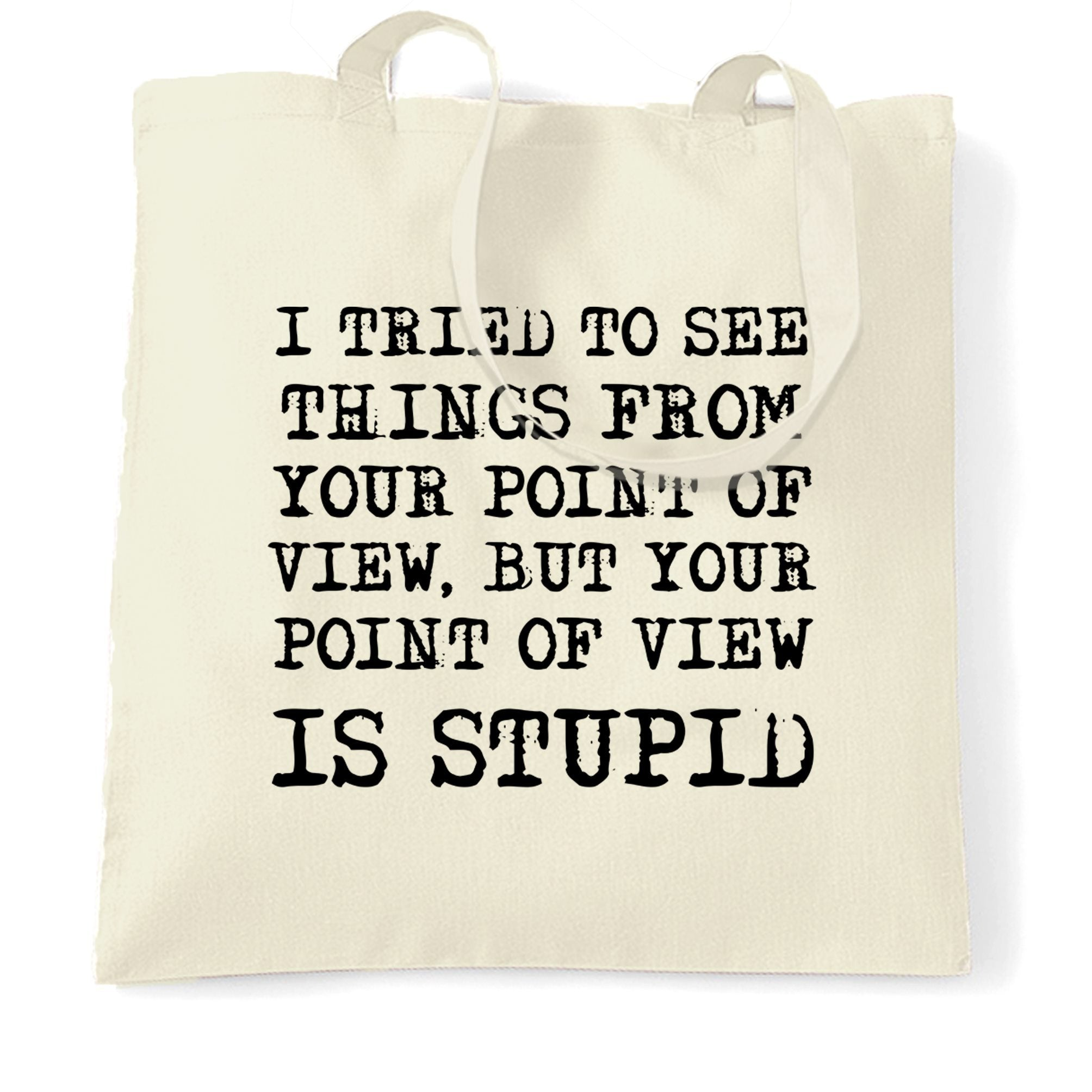 Sassy Tote Bag I Tried But Your Point Of View Is Stupid
