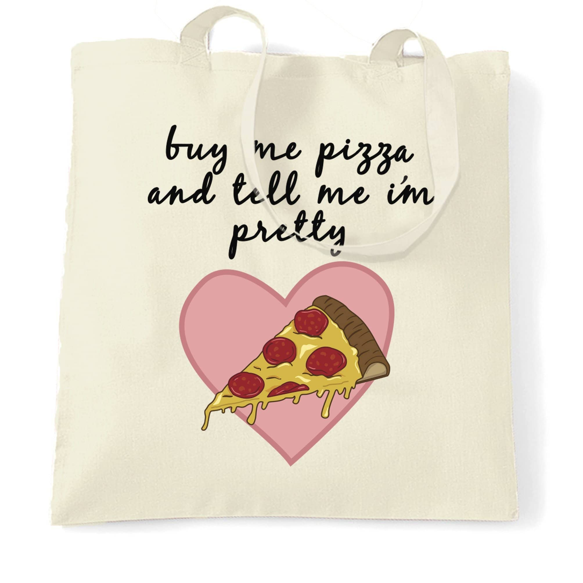 Joke Food Tote Bag Buy Me Pizza And Tell Me I'm Pretty