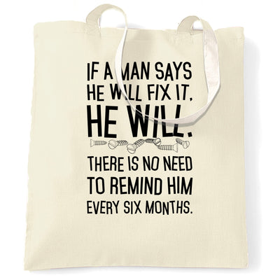 Novelty Tote Bag If A Man Says He'll Fix It He Will