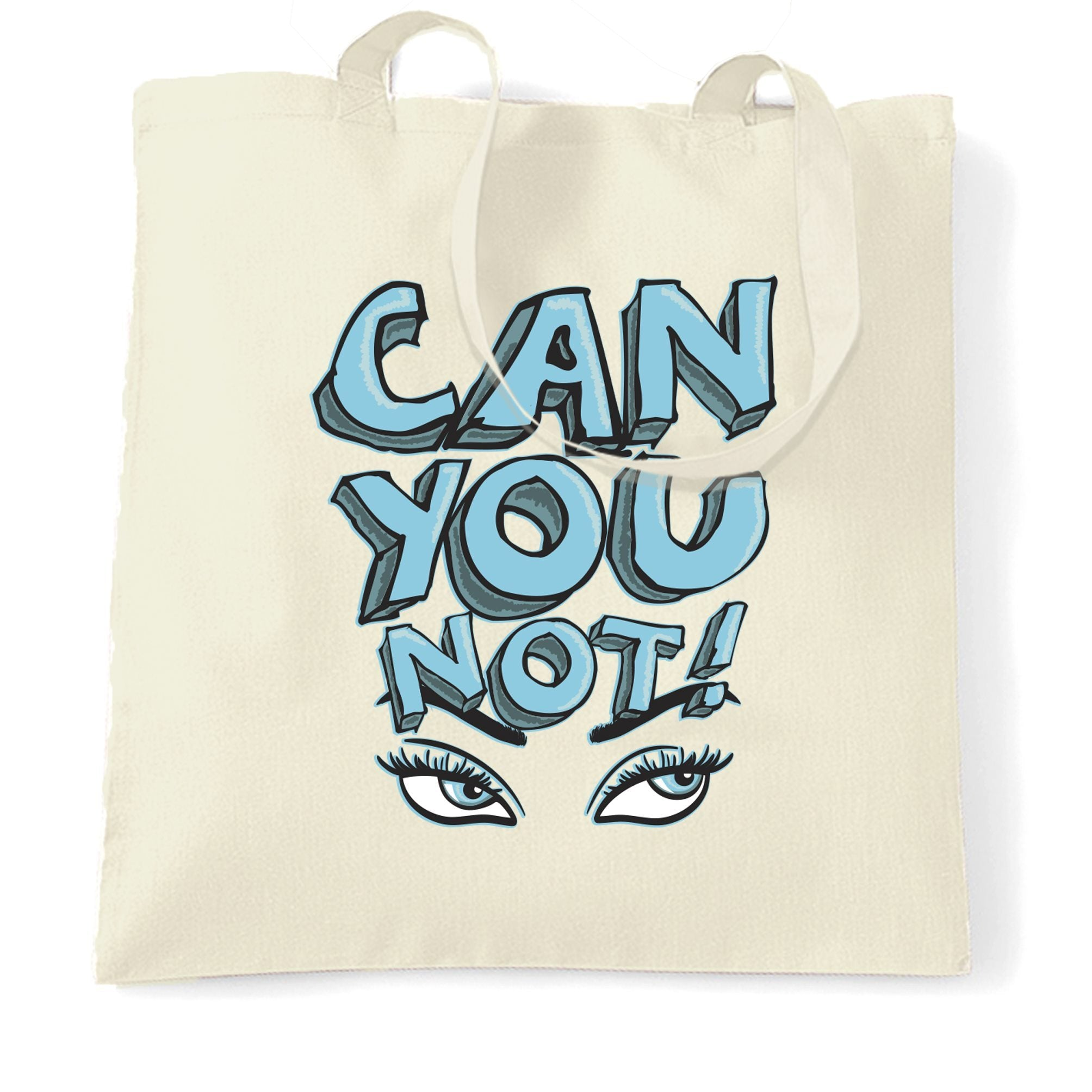 Sassy Tote Bag Can You Not Slogan With Eyes