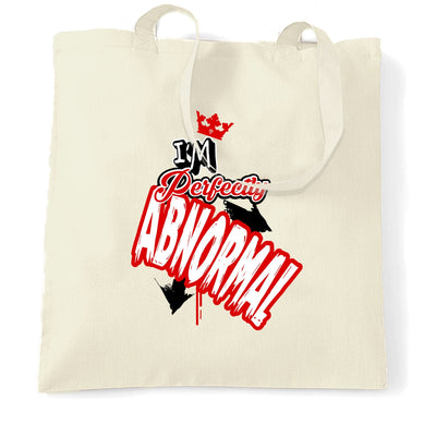 Novelty Weird Tote Bag I'm Perfectly Abnormal Slogan