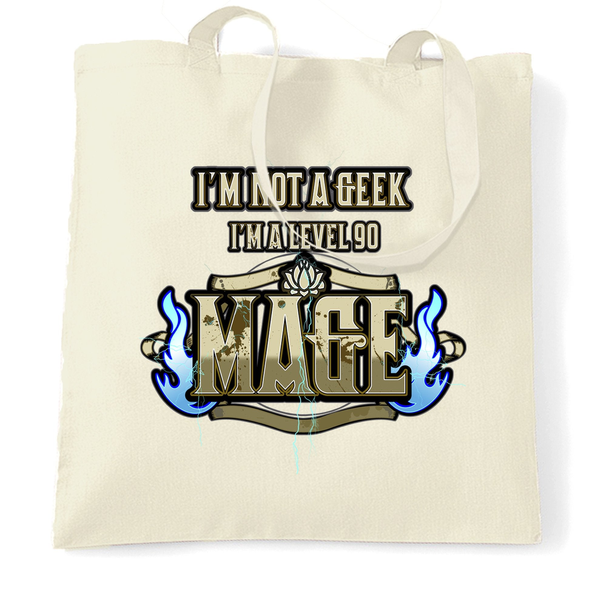 I'm Not A Geek Tote Bag I'm A Level 90 Mage