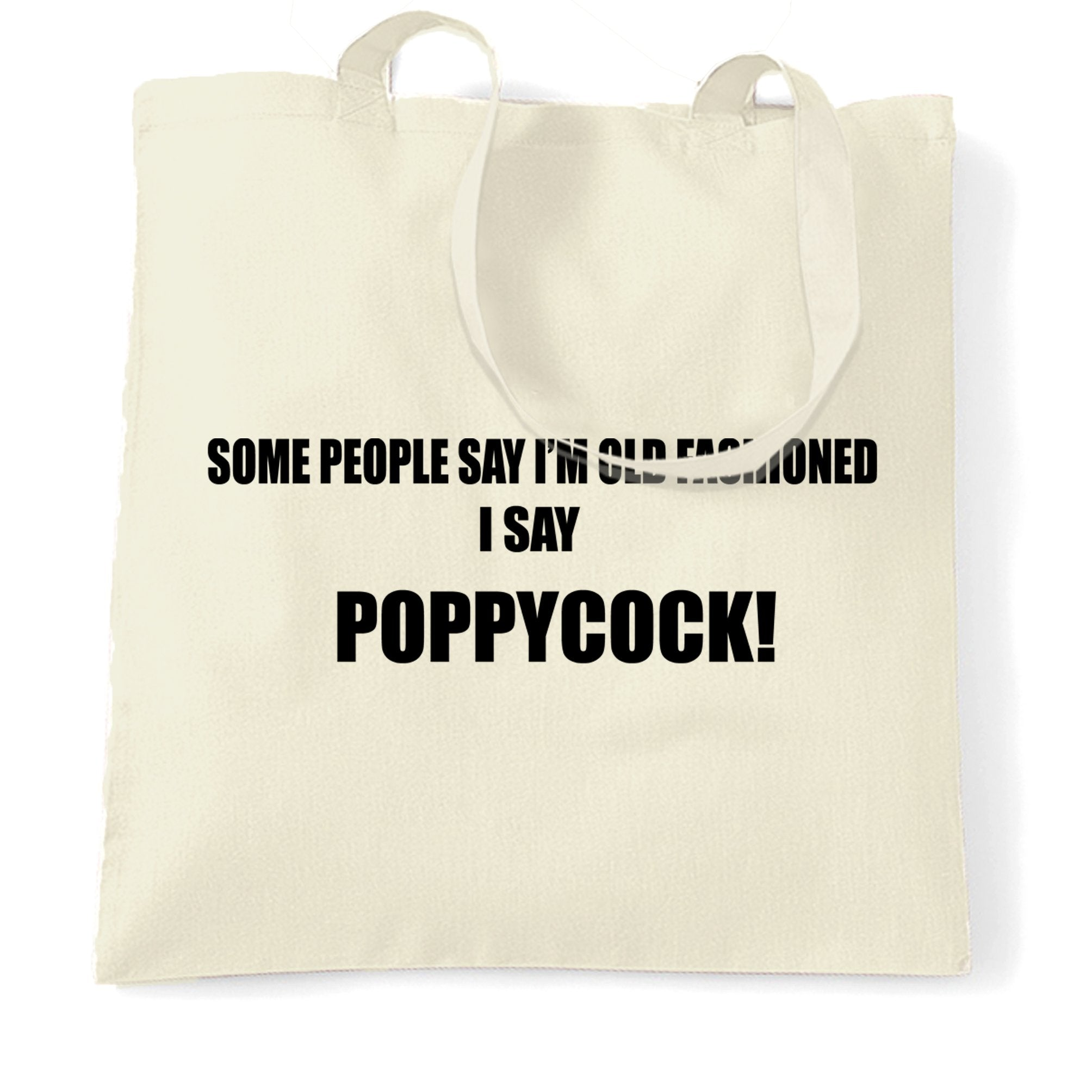 Novelty Tote Bag Some People Say I'm Old Fashioned