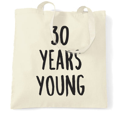 30th Birthday Joke Tote Bag 30 Years Young Novelty Text
