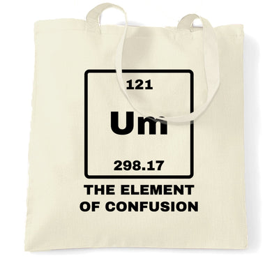 Novelty Science Tote Bag Um The Element Of Confusion