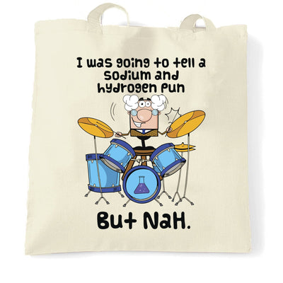 Novelty Nerd Tote Bag I Was Going To Tell A Pun But NaH