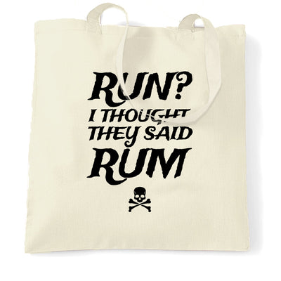 Funny Tote Bag Run? I Thought They Said Rum Slogan