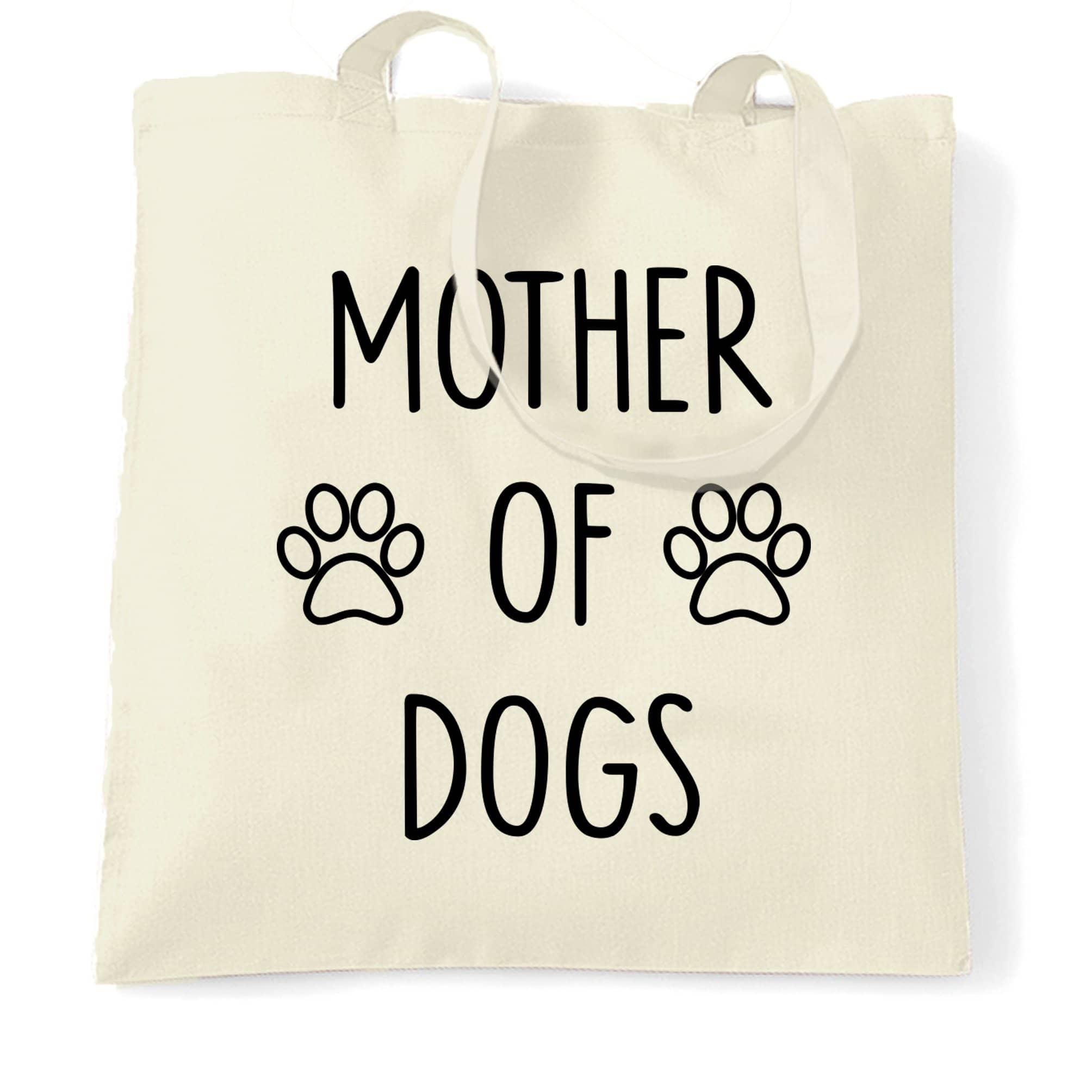 Novelty Pet Tote Bag Mother Of Dogs Slogan