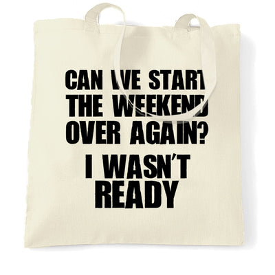 Novelty Tote Bag Can We Start The Weekend Again