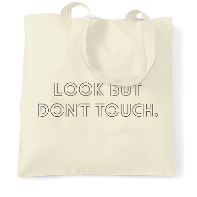 Funny Sassy Tote Bag Look But Don't Touch Slogan