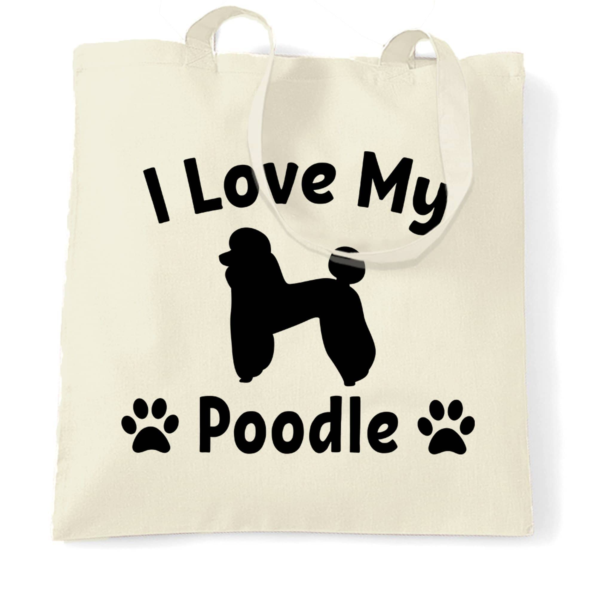 Dog Owner Tote Bag I Love My Poodle Slogan